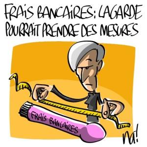 Nactualités : frais bancaires, Christine Lagarde pourrait prendre des mesures