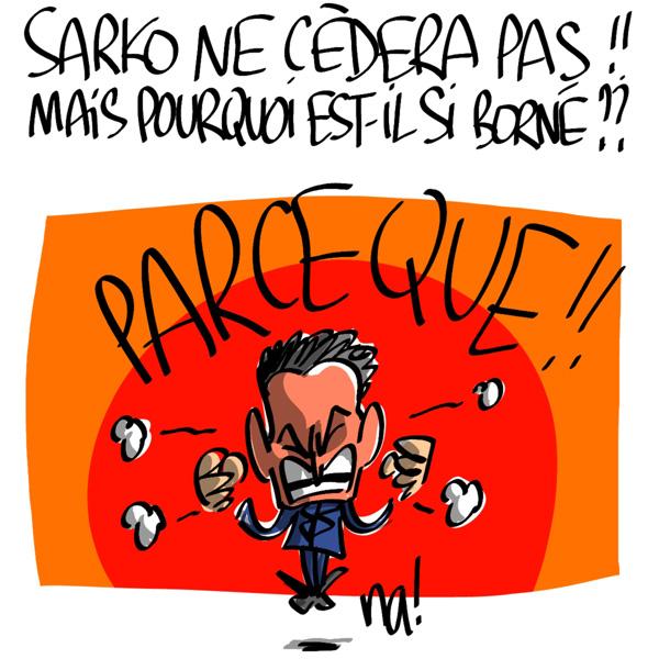 Nactualités : Nicolas Sarkozy ne cèdera pas ! Mais pourquoi est-il si borné ?
