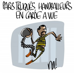 Nactualités : paris truqués, handballeurs en garde à vue
