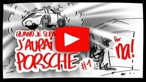 Quand Je Serai Grand J'Aurai Une Porsche, #01