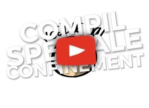 coronavirus compil spéciale confinement