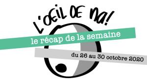 L'oeil de na!, dessins de la semaine du 26 au 30/10 2020